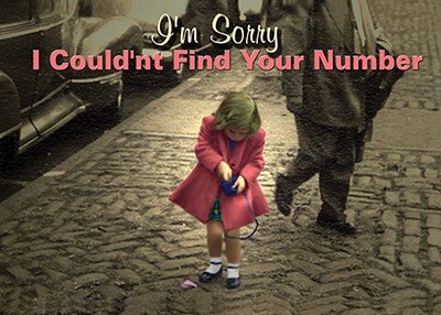 7I CAN'T FIND YOUR NUMBER